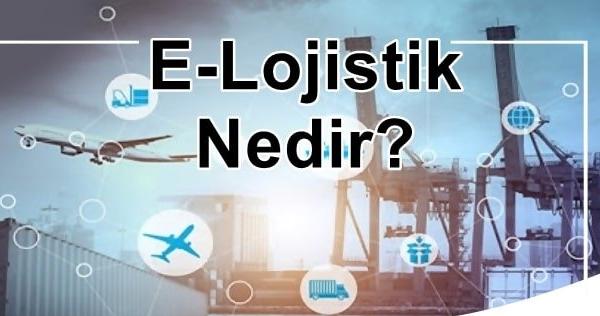 E-lojistik nedir
