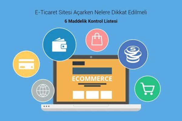 E-ticaret Sitesi Açılırken Dikkat Edilmesi Gerekenler
